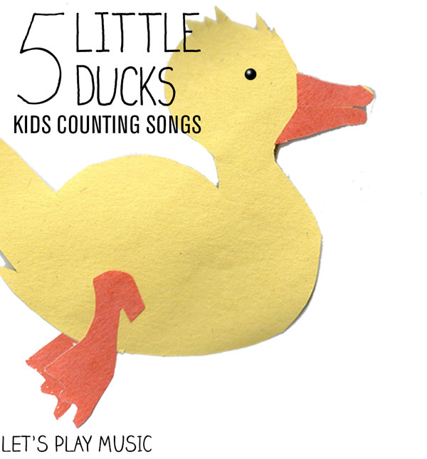 Let's Play Music: 5 Little Ducks Went Swimming One Day - Preschool Counting Songs