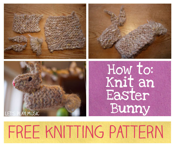 Easter Bunny Knitting Pattern : How to knit an Easter Bunny and a Little Easter Chick - Lets Play Music