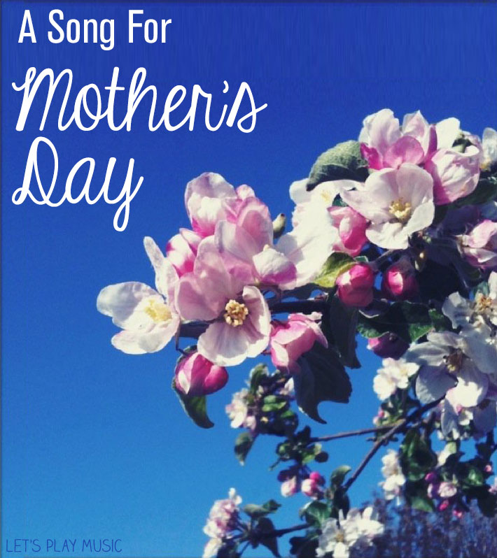Let's Play Music: A Mother's Day song to encourage the true meaning of the holiday