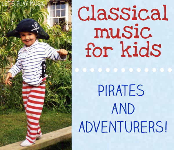 Classical Music for Kids: Pirates and Adventurers