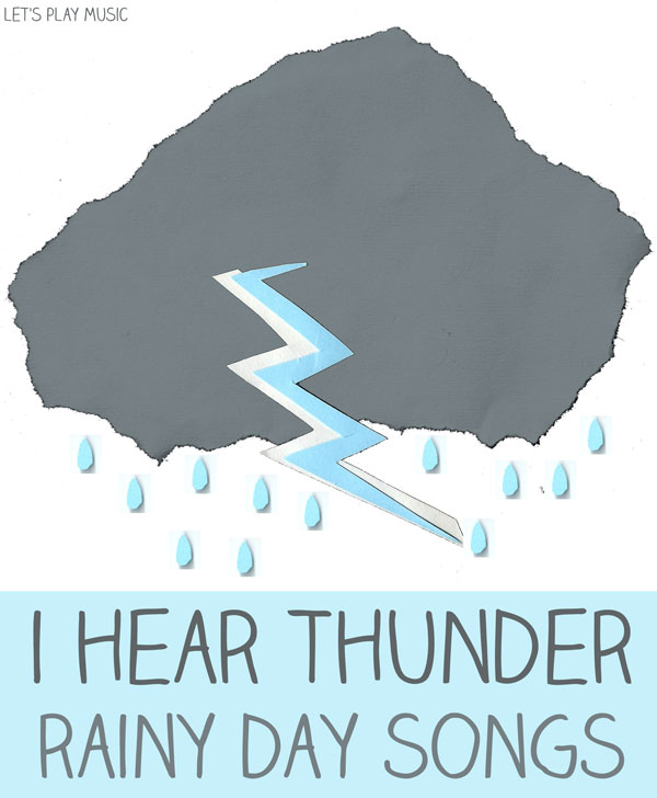 Let's Play Music : I Hear Thunder - Rainy Day Songs