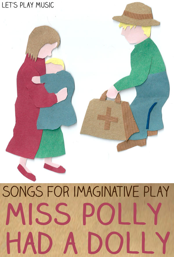 Let's Play Music : Action Songs & Songs for Imaginative Role Play - Miss Polly Had a Dolly