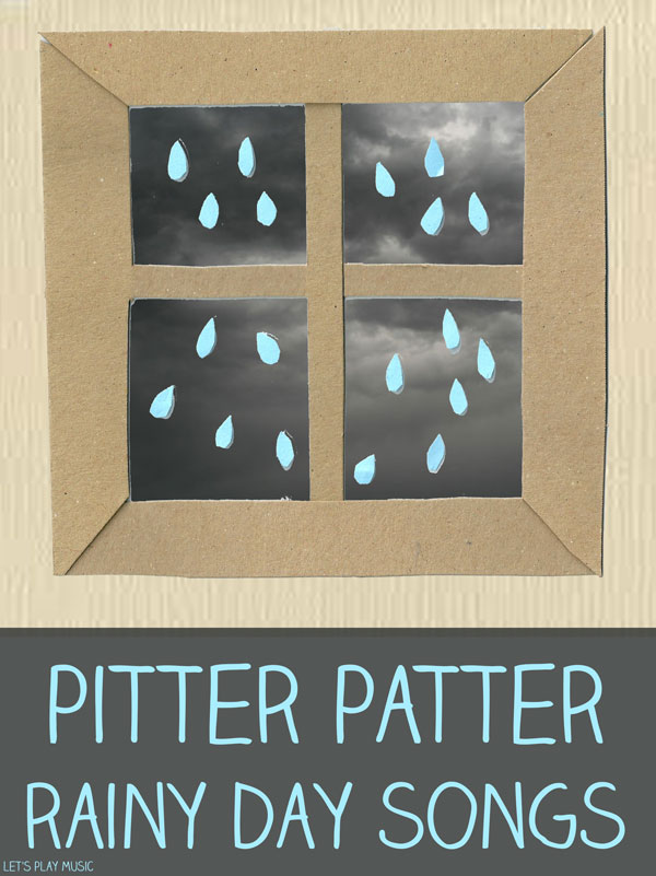 Let's Play Music - Pitter Patter Rainy Day Songs - Huge collection of rainy day songs and activities to get kids moving when it's raining outside!