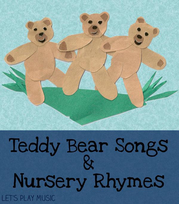 Teddy Bear Songs & Nursery Rhymes : Let's Play Music