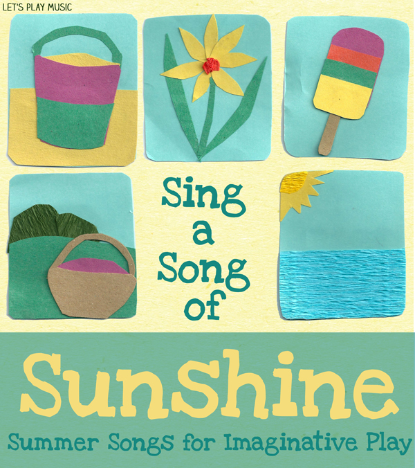 Let's Play Music : Lots of summer song ideas for imaginative play in the sun!