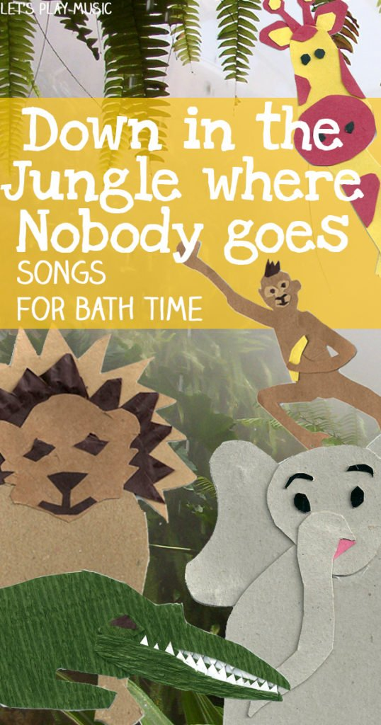 Down In The Jungle : Bathtime songs - Let's Play Music