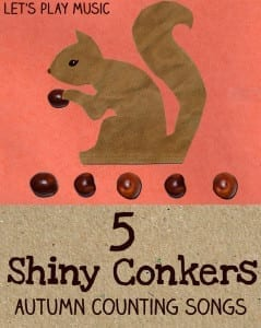 Let's Play Music : 5 Shiny Conkers on the Conker Tree - Autumn Counting Songs for Kids