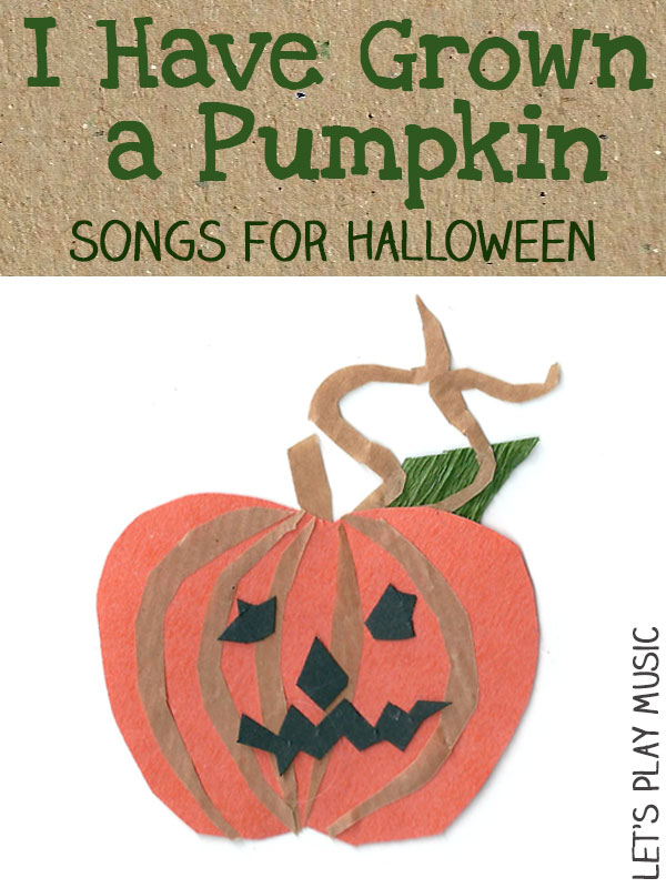 I Have Grown A Pumpkin - Halloween Songs For Kids - Let's Play Music