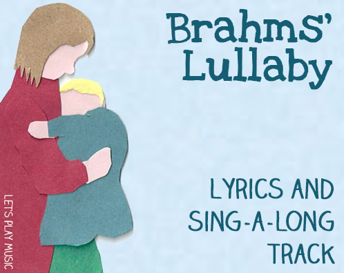 Lullaby Lyrics and Sing a Long track for Brahms' Lullaby