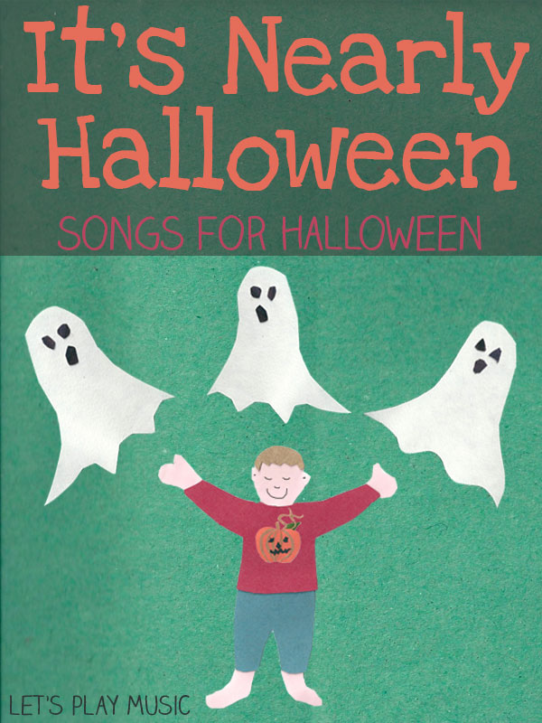itu0027s nearly halloween halloween songs for kids letu0027s play music