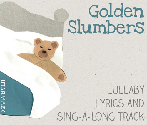 Lullaby Lyrics and sing a long track for Golden Slumbers