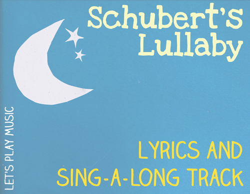 Lullaby Lyrics and Sing a Long track for Shubert's Lullaby