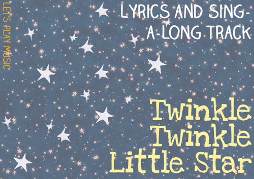 Lullaby lyrics and sing a long track for Twinkle Twinkle Little Star