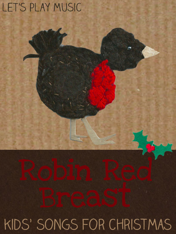 Kids' Songs for Christmas - Robin Red Breast - Let's Play Music