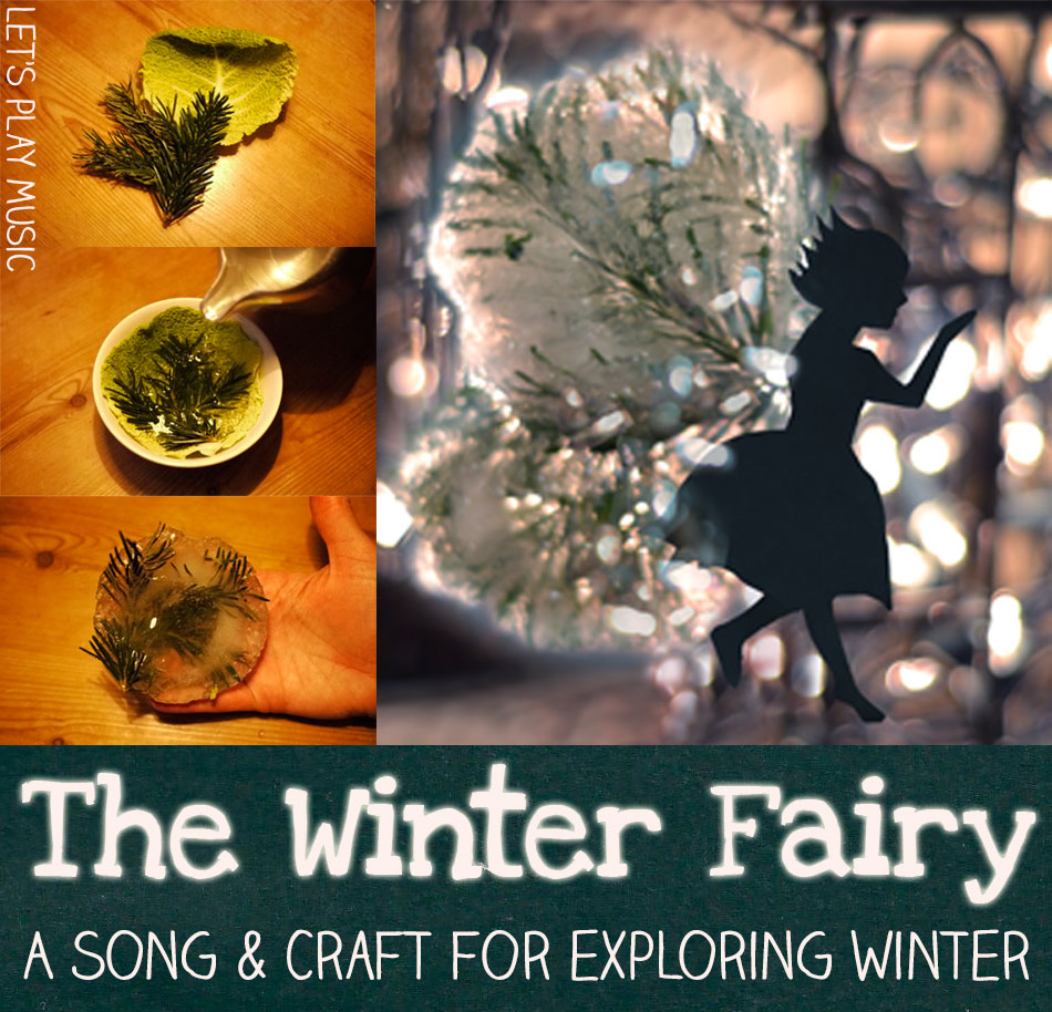 Let's Play Music : The Winter Fairy - Song and Craft for Exploring Winter