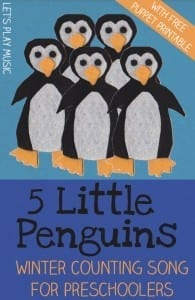 5 Little Penguins : Winter Counting Song with free penguin puppet printable