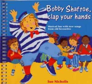 Bobby Shaftoe Clap Your Hands Resource for Teaching Preschool Music
