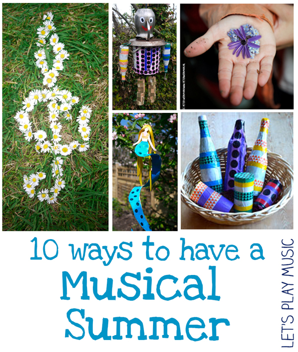 10 Ways to Make Your Summer Musical