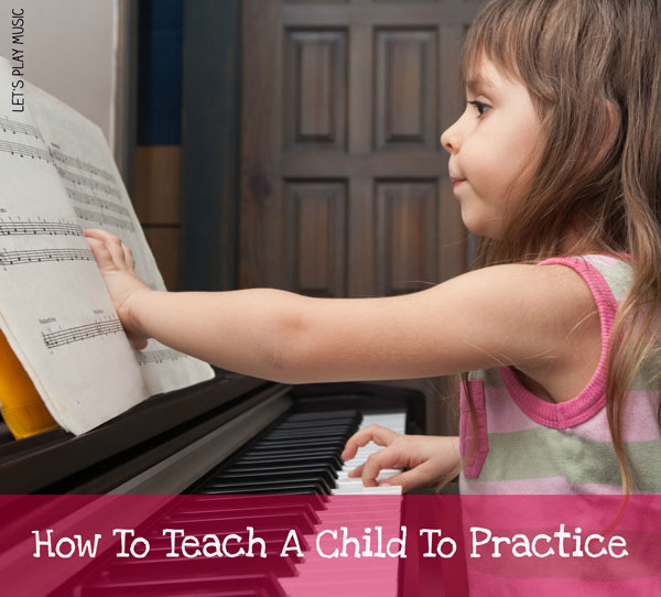 How to teach a child to practice