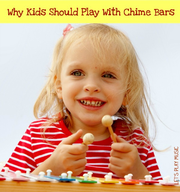Why kids should play with chime bars