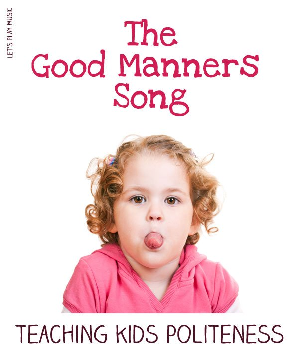 The Good manners Song