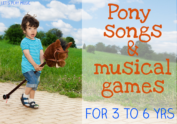 Pony songs and musical activities for kids