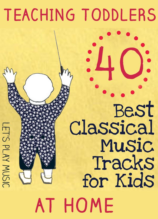 Classical music for toddlers at home - 40 Best classical tracks