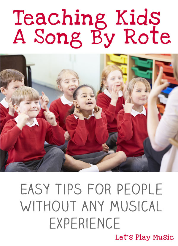 Teaching Kids To Sing a song by rote - easy tips for people without any musical experience.