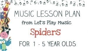 Let's Play Music Lesson Plan - Spiders