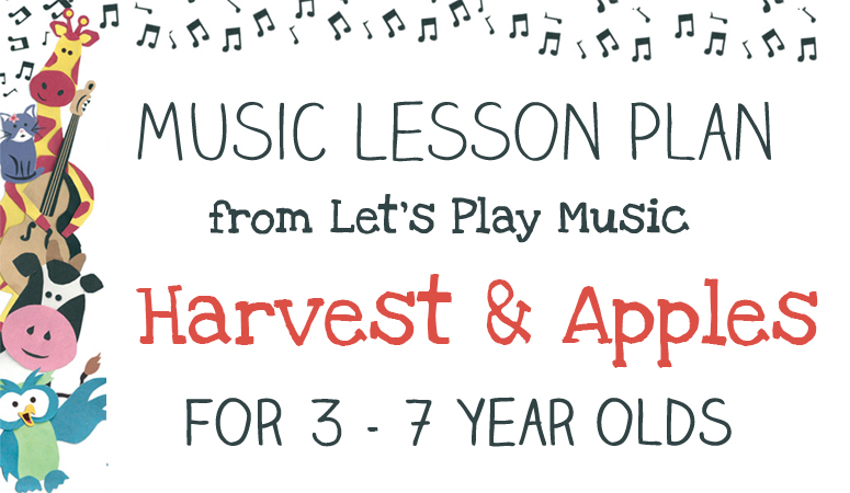 Let's Play Music Lesson Plan - Harvest & Apple