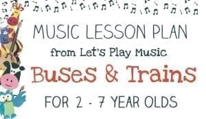 Let's Play Music Lesson Plans: Buses & Trains