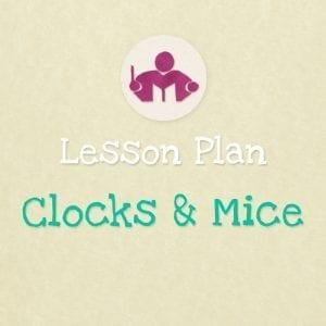 Clocks & mice lesson & activity plan