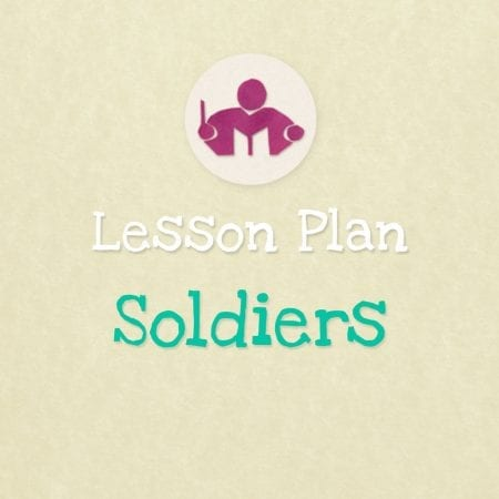Soldiers Lesson & Activity Plan
