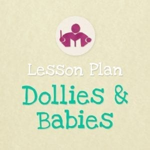 Dollies & Babies lesson Plan
