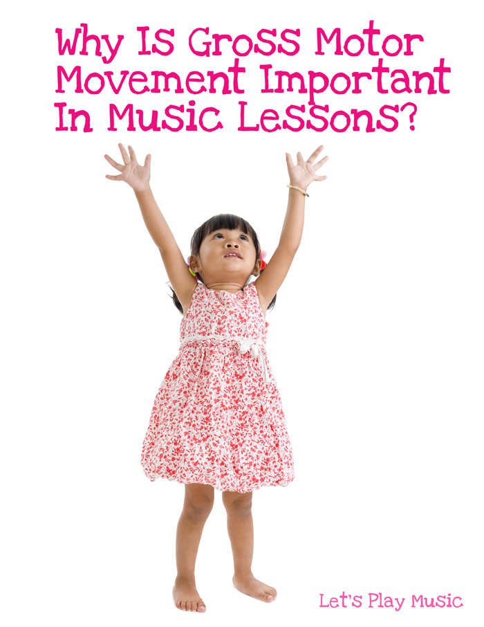 Why is gross motor movement important in music lessons