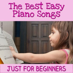 Easy Piano Songs Just For Beginners