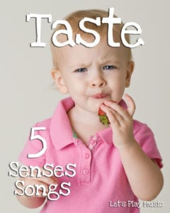 Five Senses Songs – Taste