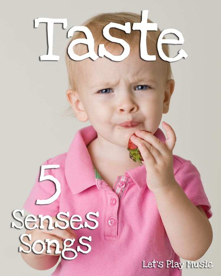 5 senses songs - Taste